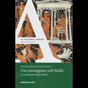 La vita degli antichi - Una passeggiata nell'Aldilà in compagnia degli antichi - n. 29 - settimanale -