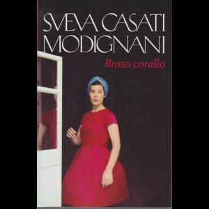 Sveva Casati Modignani - Rosso corallo - n. 11 - settimanale -