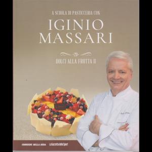 A scuola di pasticceria con Iginio Massari - n. 29 - Dolci alla frutta II - n. 29 - settimanale