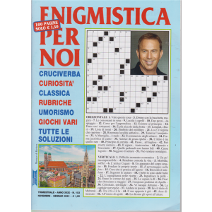 Enigmistica per noi - n. 103 - trimestrale - novembre - gennaio 2021 - 100 pagine