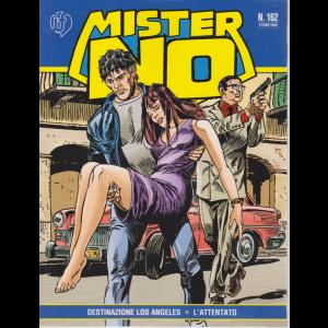 Mister No - n. 162 - ottobre 2020 - Destinazione Los Angeles - L'attentato - mensile