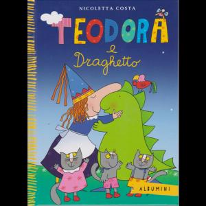 Albumini - Teodora e Draghetto - Nicoletta Costa - n. 35- settimanale - copertina rigida