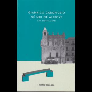 Gianrico Carofiglio - Nè qui nè altrove - Una notte a Bari - n. 13 - settimanale -