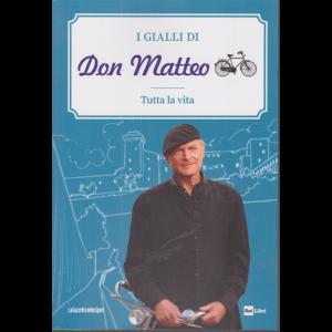 I Gialli di Don Matteo - Tutta la vita - n. 8 - settimanale -