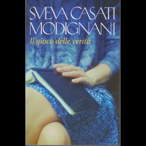 Sveva Casati Modignani - Il gioco delle verità - n. 12 - settimanale -