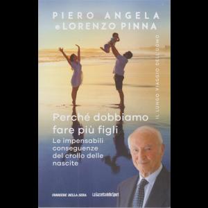 Piero Angela e Lorenzo Pinna -Perchè dobbiamo fare più figli -Le impensabili conseguenze del crollo delle nascite -  n. 9 - settimanale -
