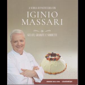 A scuola di pasticceria con Iginio Massari - n. 30 - Gelati, granite e sorbetti - settimanale