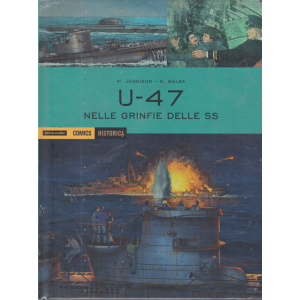 Historica - U47 - Nelle grinfie delle SS - n. 96 - 2/10/2020 -mensile - copertina rigida