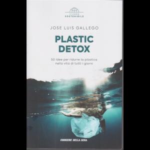 Vivere Sostenibile - Plastic Detox - Jose Luis Gallego - n. 20 - settimanale -