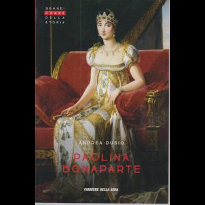 Grandi donne della storia - Paolina Bonaparte - di Andrea Dusio - n. 16 - settimanale -
