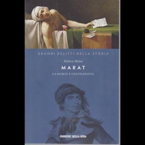 I grandi delitti nella storia - Marat - La morte è gentildonna - di Federica Meloni - n.9 - settimanale -