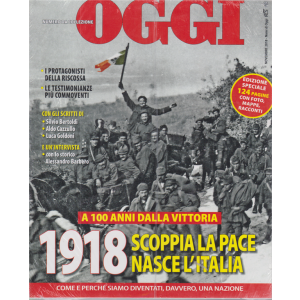 Nomi di Oggi - 1918. Scoppia lapace nasce l'Italia - numero da collezione - ottobre 2020 - 124 pagine con foto, mappe, racconti