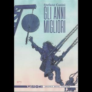 Graphic Novel Italia - Visioni - Gli anni migliori di Stefano Casini - n. 25 - settimanale -