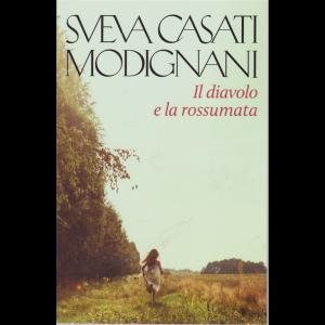 Sveva Casati Modignani - Il diavolo e la rossumata - n. 13 - settimanale -