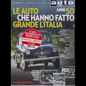 Auto italiana - Ruoteclassiche - Le auto che hanno fatto grande l'Italia anni 50 e anni 60 - n. 92 - febbraio 2018 - 2 riviste