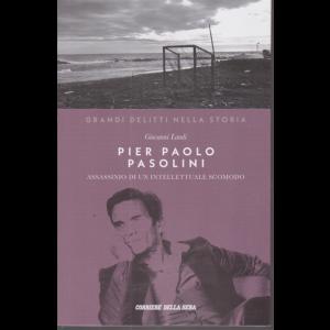 Grandi delitti nella storia - Pier Paolo Pasolini - di Giovanni Landi - n. 10 - settimanale -