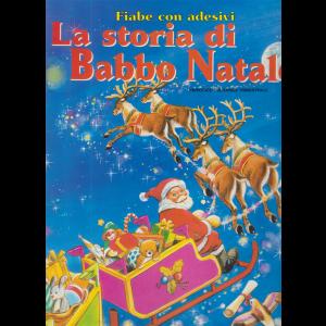 Fiabe con adesivi - La storia di Babbo Natale - n. 57 - trimestrale - novembre 2020 - gennaio 2021 -