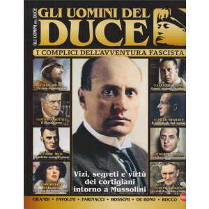 Bbc History Mega - Gli uomini del Duce - n. 18 - bimestrale - ottobre - novembre 2020 -