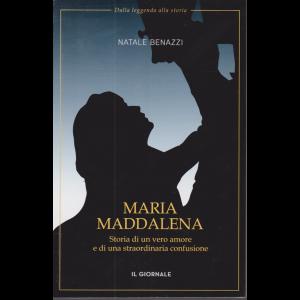 Maria Maddalena - Storia di un vero amore e di una straordinaria confusione - di Natale Benazzi -