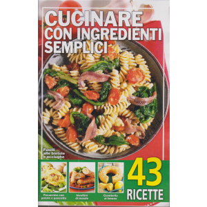 Cucinare con ingredienti semplici - n. 194 - 27/10/2020 - 43 ricette