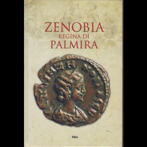 Grecia e  Roma  - n. 52 - Zenobia regina di Palmira - settimanale - 30/10/2020 - copertina rigida
