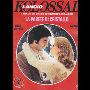 Kolossal - Lancio - n. 4 -La parete di cristallo -  mensile - 30/10/2020