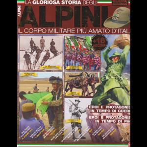 La gloriosa storia degli alpini. Il corpo militare più amato d'Italia - n. 11 - bimestrale - aprile - maggio 2019 -