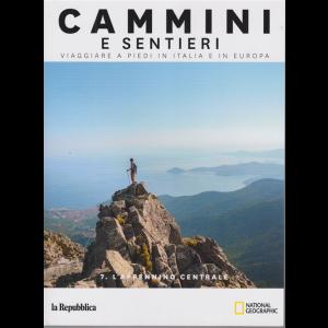 Cammini e sentieri - n. 7 - L'Appennino centrale - Viaggiare a piedi in Italia e in Europa