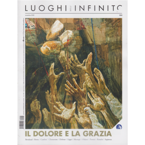 Luoghi dell'infinito - Il dolore e la grazia - n. 255 - mensile - novembre 2020