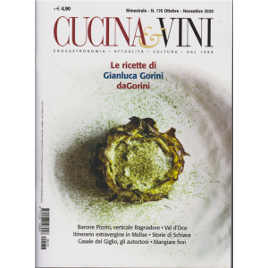 Cucina & Vini - Le ricette di Gianluca Gorini - n. 176 - bimestrale - ottobre - novembre 2020