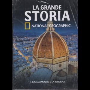 La  grande storia - National Geographic - Il Rinascimento e la riforma - n. 21 - settimanale - 30/10/2020 - copertina rigida
