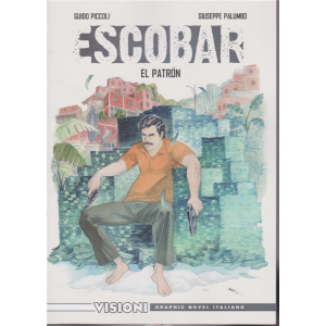 Graphic Novel Italia -Visioni -  Escobar - El patron - n. 27 - settimanale