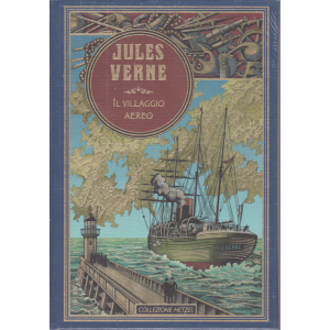 Jules Verne- Il villaggio aereo - n. 58 - settimanale - 31/10/2020 - copertina rigida