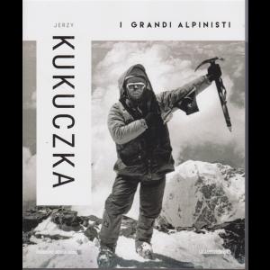 I grandi alpinisti - Jozef Jerzy Kukuczka - n. 9 - settimanale -