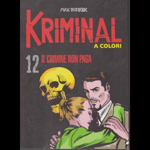 Kriminal - Il  crimine non paga -Max Bunker -  n. 12 - a colori