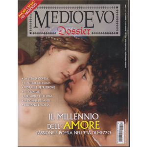 Medioevo Dossier - n. 41 -Il millennio dell'amore. Passione e poesia nell'età di mezzo --  novembre - dicembre - bimestrale -