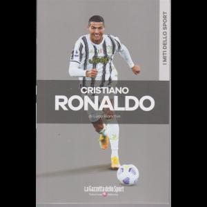 I miti dello sport - Cristiano Ronaldo - di Luca Bianchin - n. 16 - settimanale -