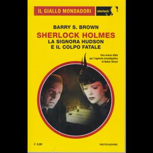 Il giallo Mondadori - Sherlock Holmes - La signora Hudson e il colpo fatale - n. 75 - mensile - novembre 2020 -