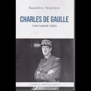 Charles De Gaulle - L'uomo, il generale, il politico - di Riccardo Brizzi - Michele Marchi -