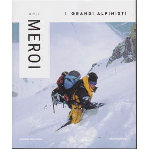I grandi alpinisti - Nives Meroi - n. 10 - settimanale