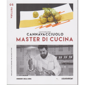 Master di Cucina - Antonino Cannavacciuolo - n. 5 - Frittura - settimanale
