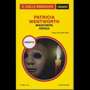 Il giallo Mondadori - classici - Patricia Wentworth - Maschera grigia - n. 1438 - mensile - novembre 2020 -