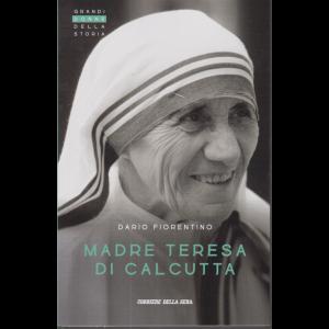 Grandi Donne della storia - Madre Teresa di Calcutta - di Dario Fiorentino - n. 19 - settimanale