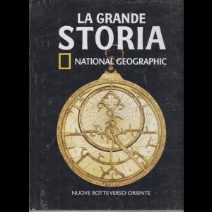 La grande storia - National Geographic - Nuove rotte verso oriente - n. 22 - settimanale - 6/11/2020 - copertina rigida