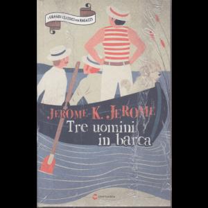 I Grandi Classici per ragazzi . Tre uomini in barca - Jerome K. Jerome - n. 29 - settimanale - 7/11/2020 -
