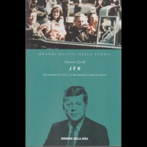 Grandi delitti nella storia - JFK - Frammenti di un moderno regicidio - di Francesco Zacchè - n. 12 - settimanale -