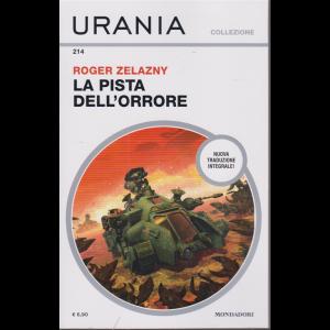 Urania Collezione - La pista dell'orrore - di Roger Zelazny - n. 214 - mensile - novembre 2020 -