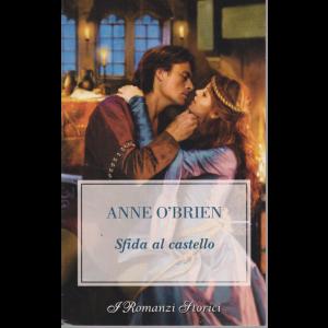 I romanzi storici - Anne O'Brien - Sfida al castello - n. 235 - bimestrale - 13/11/2020 -