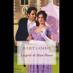 I romanzi storici - Juliet Landon - I segreti di Ham House - n. 236 - 13/11/2020 - bimestrale -
