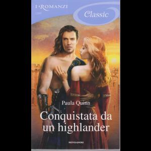 I Romanzi Classic- Conquistata da un highlander - di Pasola Quinn - n. 1209 - 7/11/2020 - ogni venti giorni